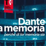 DANTE A MEMORIA «Perché di lor memoria sia»