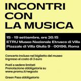 INCONTRI CON LA MUSICA Museo Nazionale Etrusco di Villa Giulia