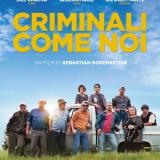 RECENSITO - CRIMINALI COME NOI   Un film di Sebastián Borensztein (Cosa piove dal cielo?)