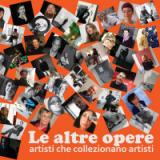 LE ALTRE OPERE ARTISTI CHE COLLEZIONANO ARTISTI IN MOSTRA ALLA GALLERIA DI ARTE MODERNA